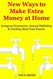 New Ways to Make Extra Money at Home: Instagram Ecommerce, Amazon Publishing & Teaching About Your Passion