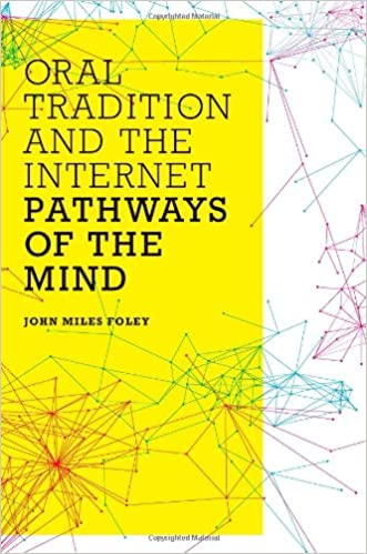 Oral Tradition and the Internet: Pathways of the Mind