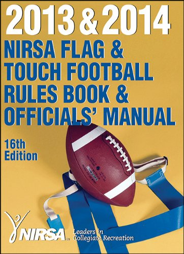 2013 & 2014 NIRSA Flag & Touch Football Rules Book & Officials' Manual 16th Edition
