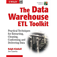 The Data WarehouseETL Toolkit: Practical Techniques for Extracting, Cleaning, Conforming, and Delivering Data (English Edition)