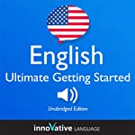 Learn English: Ultimate Getting Started with English Box Set, Lessons 1-55 |  Innovative Language Learning