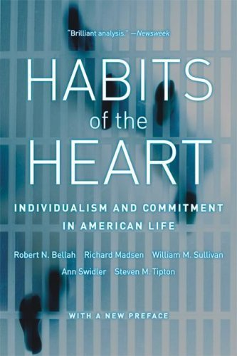 Read Online Habits of the Heart: Individualism and Commitment in American Life by Bellah, Robert N., Madsen, Richard, Sullivan, William M., Sw (2007) Paperback PDF