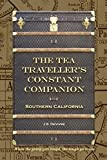 The Tea Traveller's Constant Companion: Southern California (Tea Travels Book 1)