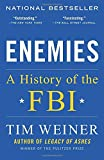 "NAMED ONE OF THE BEST BOOKS OF THE YEAR BY The Washington Post • New York Daily News • Slate""Fast-paced, fair-minded, and fascinating, Tim Weiner's Enemies turns the long history of the FBI into a story that is as compelling, and important, as today'..."