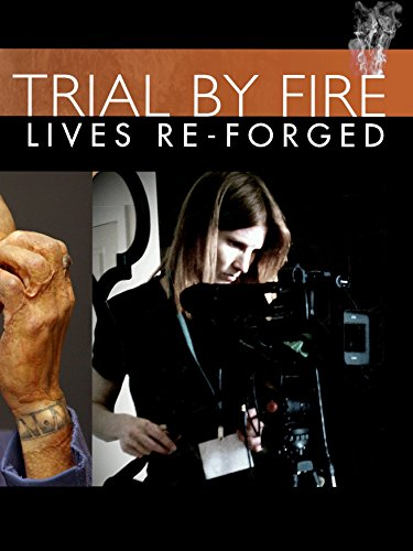 Forged Body - Trial By Fire: Lives Re-Forged