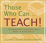 Those Who Can . . . Teach!