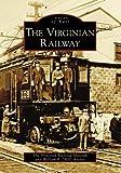Virginian Railway, The (VA) (Images of Rail)