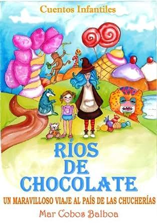 Amazon.com: Cuentos Infantiles: RÍOS DE CHOCOLATE. Un Maravilloso ...
