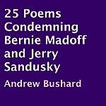 25 Poems Condemning Bernie Madoff and Jerry Sandusky | Andrew Bushard