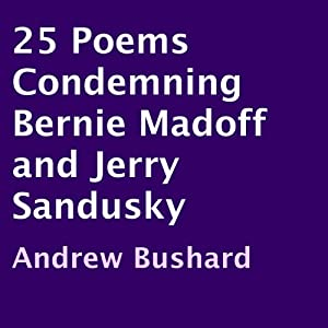 25 Poems Condemning Bernie Madoff and Jerry Sandusky Audiobook