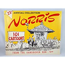 23rd Annual Collection: Norris 101 Cartoons from the Vancouver Sun