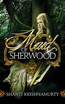 Maid of Sherwood by [Krishnamurty, Shanti]