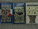 Three Jeffrey Archer Paperbacks (A Quiver Full of Arrows; Kane & Abel; First Among Equals)