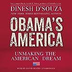 Obama's America: Unmaking the American Dream | Dinesh D'Souza