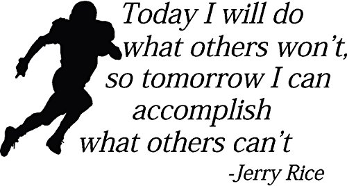 - Today I will do what others won't so tomorrow I can accomplish what others can't Football nursery vinyl wall quotes art sayings stickers decals