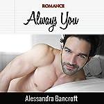 Always You | Alessandra Bancroft
