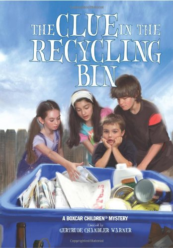 The Clue in the Recycling Bin - Book #126 of the Boxcar Children
