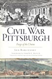 img - for Civil War Pittsburgh: Forge of the Union (Civil War Series) book / textbook / text book