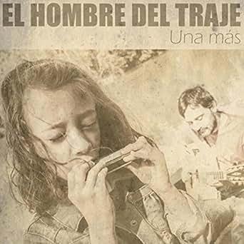 Una Más by El Hombre del Traje on Amazon Music - Amazon.com