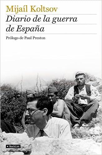Diario de la guerra de España: Amazon.es: Koltsov, Mijaíl: Libros