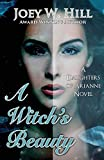 A Witch's Beauty: A Daughters of Arianne Series Novel (Volume 2)