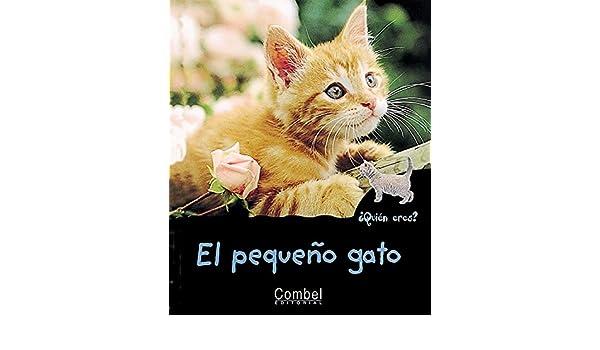 El pequeño gato (¿Quién eres tú? series): Hélène Montardre: 9788478642342: Amazon.com: Books