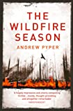 The Wildfire Season by Andrew Pyper front cover