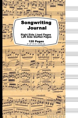 """Songwriting Journal: Vintage Music Sheet Cover,Lined Ruled Paper And Staff, Manuscript Paper For music Notes, Lyrics or Poetry. For Musicians, ... Journal 120 Pages 6"""" x 9"""" (15.24 x 22.86 cm)"""