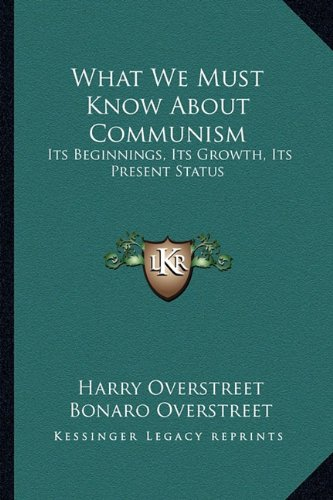 What We Must Know About Communism by Harry and Bonaro Overstreet