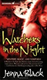 Watchers in the Night, Jenna Black, 0765354519