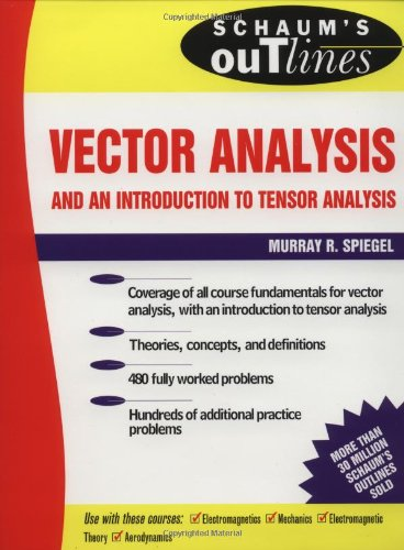 Vector Analysis and an Introduction to Tensor Analysis (Schaum's Outline Series)