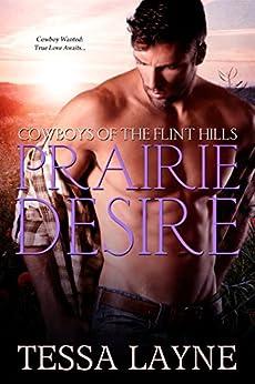 Prairie Desire: Cowboys of the Flint Hills by [Layne, Tessa]