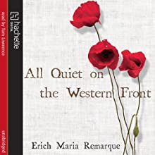 All Quiet on the Western Front Audiobook by Erich Maria Remarque Narrated by Tom Lawrence