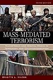 img - for Mass-Mediated Terrorism: Mainstream and Digital Media in Terrorism and Counterterrorism by Brigitte Nacos (2016-02-05) book / textbook / text book