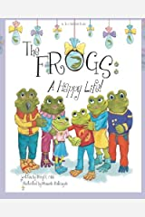 The Frogs: A Happy Life! Paperback