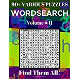 Wordsearch 90+ Various Puzzles Volume 41: Find Them All!