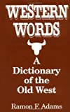 Western Words, Ramon Frederick Adams, 0781805902