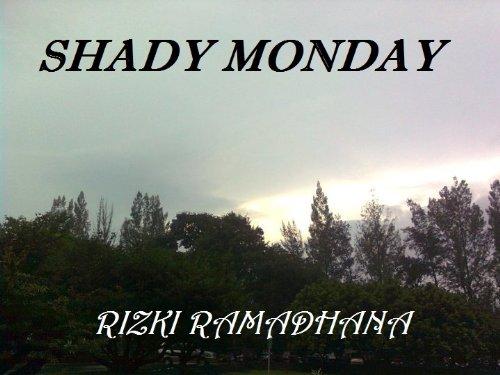 Shady Monday