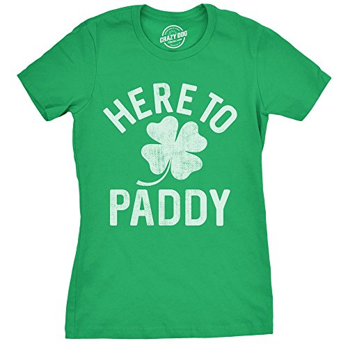 Crazy Dog T-Shirts Womens Here To Paddy Tshirt Funny ST Patricks Day Party Shamrock Tee For Ladies -L