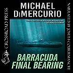 Barracuda Final Bearing: The Michael Pacino Series, Book 4 | Michael DiMercurio