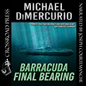 Barracuda Final Bearing: The Michael Pacino Series, Book 4 | Michael DiMercurio