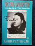 Second Daughter: Growing Up in China 1930-1949 by Katherine Wei front cover