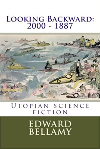 Looking Backward 2000 1887 Edward Bellamy 9781536975109 Amazon