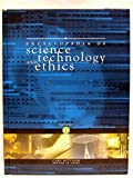 Encyclopedia of Science, Technology, and Ethics 9780028658322