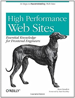 High Performance Web Sites: Essential Knowledge for Front-End Engineers by [Souders, Steve]