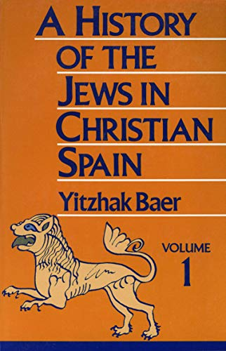 A History of the Jews in Christian Spain, Volume 1