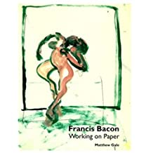 Francis Bacon: Working on Paper