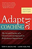 img - for Adaptive Coaching: The Art and Practice of a Client-Centered Approach to Performance Improvement by Terry R. Bacon (2012-09-11) book / textbook / text book