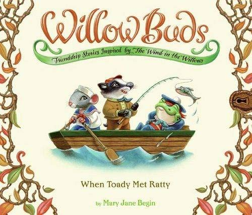 Read Online Willow Buds #2: When Toady Met Ratty (No. 2) ebook