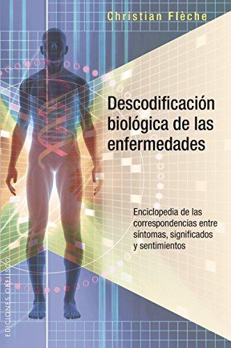 Descodificacion biologica de las enfermedades (Spanish Edition) (Salud Y Vida Natural)